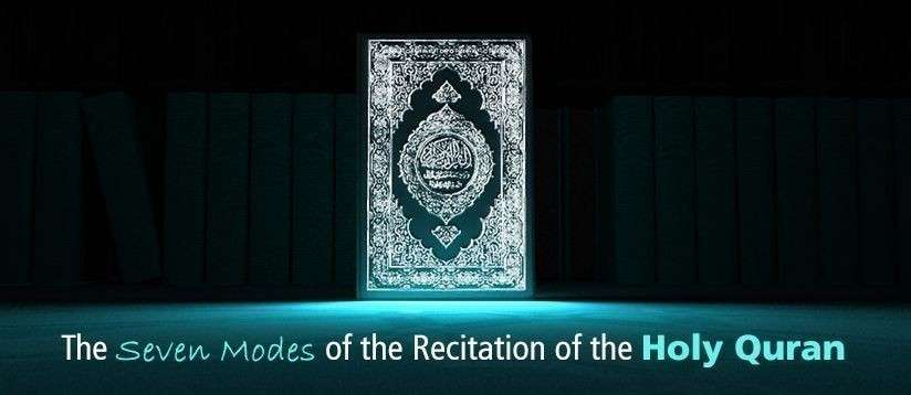 The Seven Modes of the Recitation of the Holy Quran